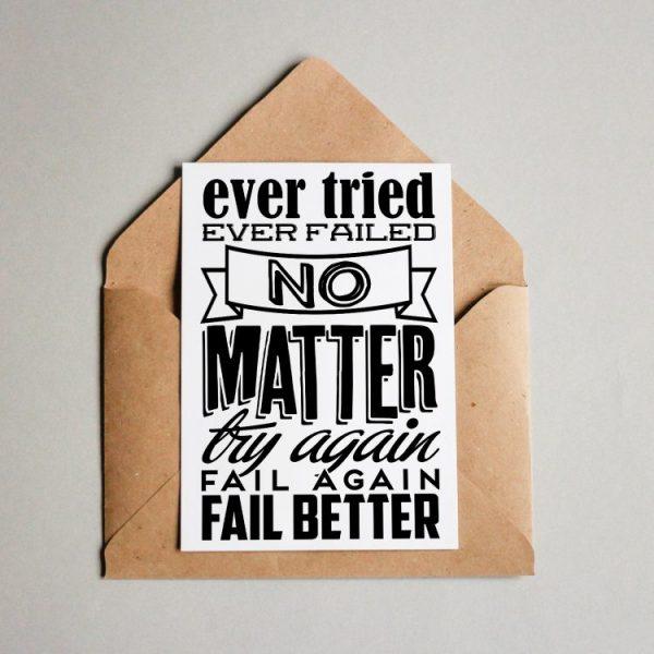 Ever Failed? No Matter. Try again. Fail again. Fail better!